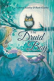 The Druid Boy by [Ruth Keatley, Gemma Keatley]