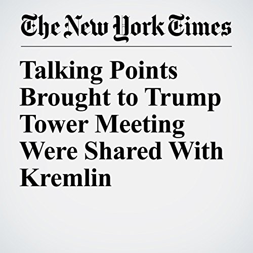 Talking Points Brought to Trump Tower Meeting Were Shared With Kremlin copertina