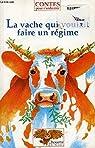 La vache qui voulait faire un régime par Spiess