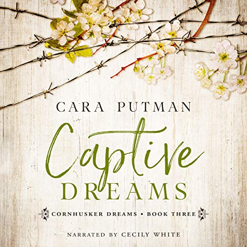 Captive Dreams: A WWII Homefront Romance     Cornhusker Dreams, Book 3              By:                                                                                                                                 Cara Putman                               Narrated by:                                                                                                                                 Cecily White                      Length: 5 hrs and 49 mins     Not rated yet     Overall 0.0