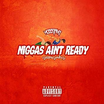 Niggas Aint Ready