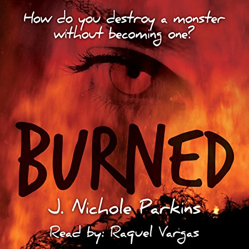 Burned                   By:                                                                                                                                 J. Nichole Parkins                               Narrated by:                                                                                                                                 Raquel Vargas                      Length: 9 hrs and 17 mins     2 ratings     Overall 4.5
