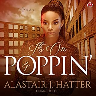 It's On and Poppin'                   By:                                                                                                                                 Alastair J. Hatter                               Narrated by:                                                                                                                                 Ida Belle                      Length: 9 hrs and 27 mins     10 ratings     Overall 4.4