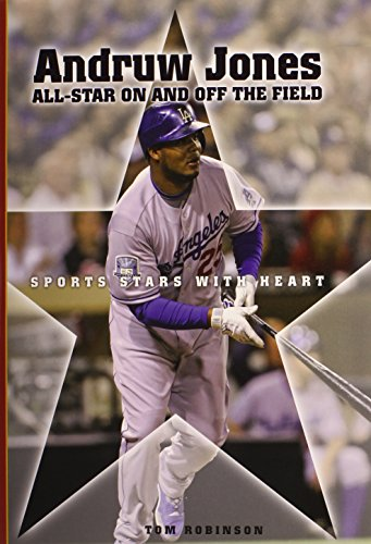 Andruw Jones: All-star on and Off the Field (Sports Stars with Heart)