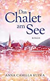Das Chalet am See: Roman