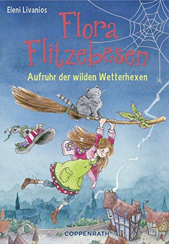Flora Flitzebesen - Band 2: Aufruhr der wilden Wetterhexen