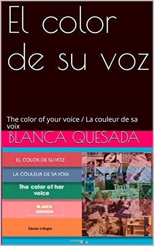El color de su voz: The color of your voice / La couleur de sa voix