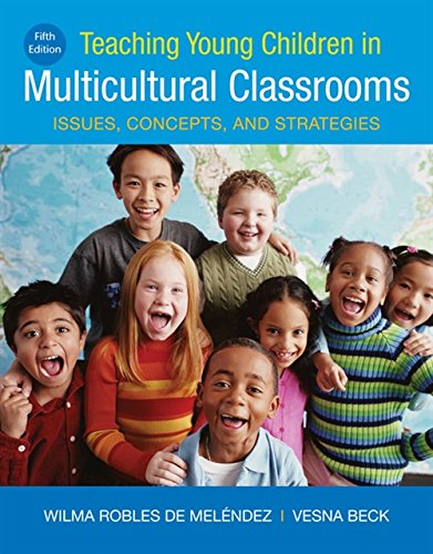Compare Textbook Prices for Teaching Young Children in Multicultural Classrooms: Issues, Concepts, and Strategies MindTap Course List 5 Edition ISBN 9781337566070 by de Melendez, Wilma Robles,Beck, Verna