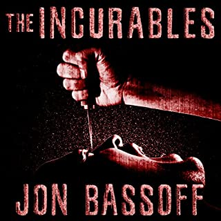 The Incurables                   By:                                                                                                                                 Jon Bassoff                               Narrated by:                                                                                                                                 Richard Rieman                      Length: 6 hrs and 57 mins     23 ratings     Overall 3.9