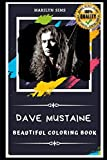 Dave Mustaine Beautiful Coloring Book: Stress Relieving Adult Coloring Book for All Ages
