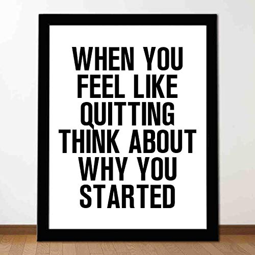 Wall Inspirational Art - When You Feel Like Quitting Think About Why You Started -Art Print-Artwork-for Company Office、Home、School、Cafe、Hotel - 16x12in with Frame