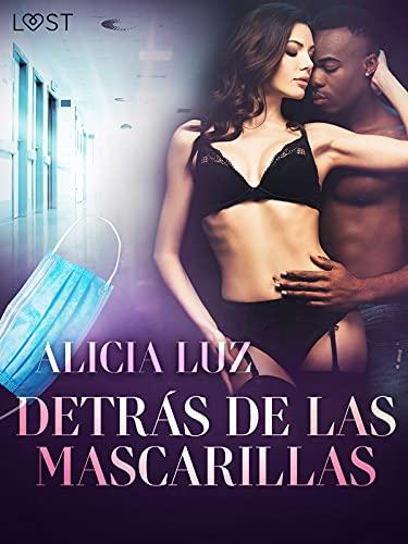 Detrás de las mascarillas de Alicia Luz