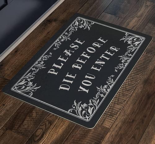 Goth Welcome Mat, Please Die Before You Enter Doormat, Funny HalloweenDoormat, Gothic Door Mat, Non Slip Doormats for Entrance Indoor, Outdoor, Home, Kitchen,Floor Rug Décor