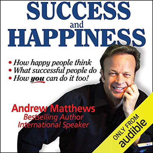 Success and Happiness Audiobook By Andrew Matthews cover art