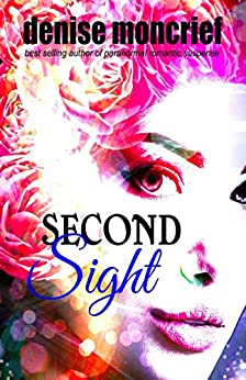 Second Sight (Prescience Series Book 1) by [Denise Moncrief]