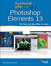 Teach Yourself VISUALLY Photoshop Elements 13 (Teach Yourself VISUALLY (Tech))