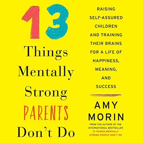 13 Things Mentally Strong Parents Don't Do cover art