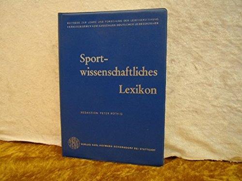 Sportwissenschaftliches Lexikon. Red.:, Beiträge zu Lehre und Forschung der Leibeserziehung , Bd. 49/50