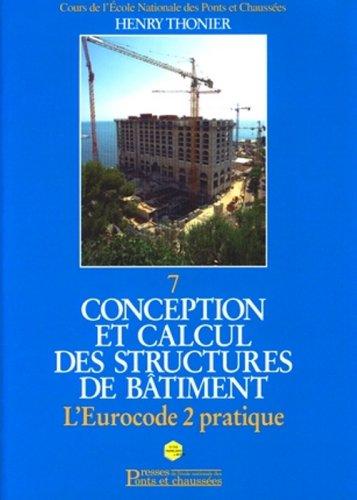 Conception et calcul des structures de bâtiment : Tome 7, L'Eurocode 2 pratique