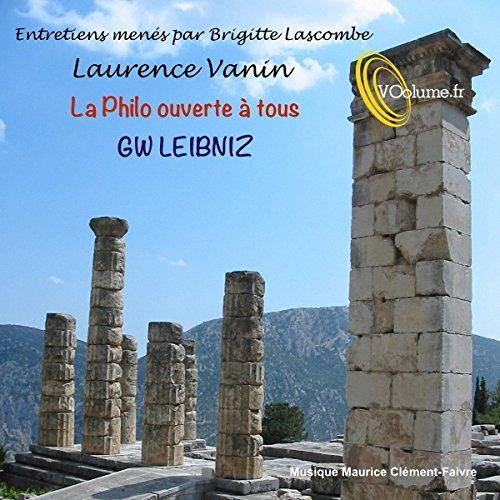 Couverture de La Philo ouverte à tous : GW Leibniz