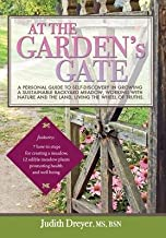 At the Garden's Gate - A Personal Guide to Self-Discovery in Growing a Sustainable Backyard Meadow, Working with Nature and the Land, Living the Wheel(Hardback) - 2014 Edition