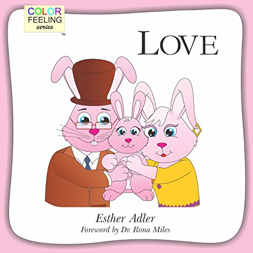 Love: Helping Children Embrace Love (ColorFeeling Book 5) (English Edition)