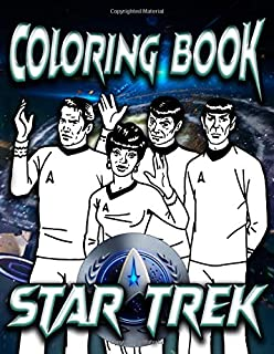 Star Trek Coloring Book: The Ultimate Creative An Adult Coloring Book Star Trek Designed To Relax And Calm
