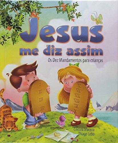Jesus Me Diz Assim. Os Dez Mandamentos Para Crianças