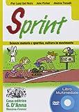 Sprint. Scienze motorie e sportive, cultura in movimento. Libro LIM. Per la Scuola media. ...