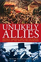 Unlikely Allies: Britain, America, and the Victorian Beginnings of the Special Relationship (Hambledon Continuum)