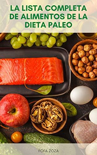 La Lista Completa De Alimentos De La Dieta Paleo : Qué Comer...