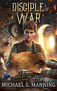 Disciple of War (Art of the Adept Book 4)