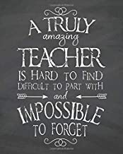A truly amazing teacher is hard to find  and impossible to forget.: Teacher planner 2020-2021/Academic Lesson Planner  Calendar Schedule Organizer and ... July 2021) (2020-2021 teacher planner series)