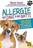 Allergie nei Cani e nei Gatti: Cause, sintomi, prevenzione, rimedi naturali ed esperienze di guarigione