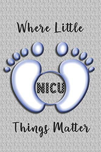 NICU Where Little Things Matter: A Neonatal Intensive Care Journal, Blue Baby Feet
