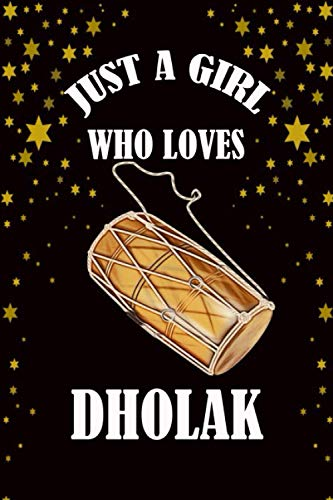 Just A Girl Who Loves Dholak: Cute College Ruled Notebook. Pretty Lined Journal & Diary for Writing & Note Taking for Girls and Women Journal Gift ... day, Dholak notebook, gift for women