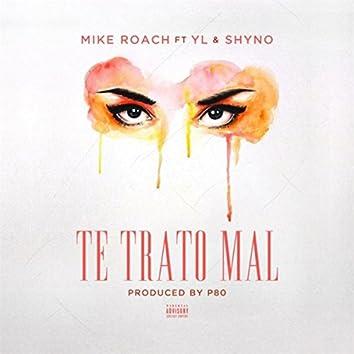 Te Trato Mal (feat. Shyno & YL)