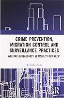 Crime Prevention, Migration Control and Surveillance Practices: Welfare Bureaucracy as Mobility Deterrent