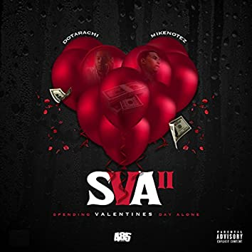 Sva 2 (Spending Valentines Day Alone) [feat. Mike Notez]