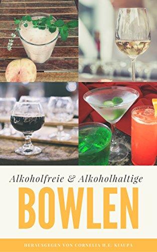 Bowlen: Alkoholfreie & Alkoholhaltige