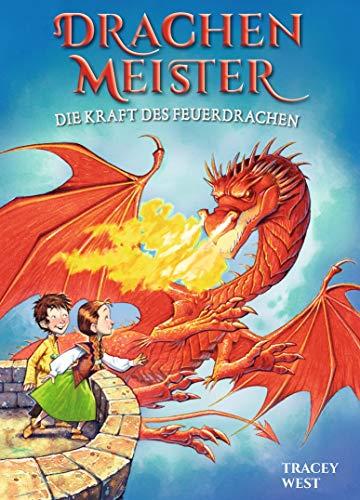 Drachenmeister Band 4 - Die Kraft des Feuerdrachen: Kinderbücher ab 6-8 Jahre (Erstleser Mädchen Jungen)