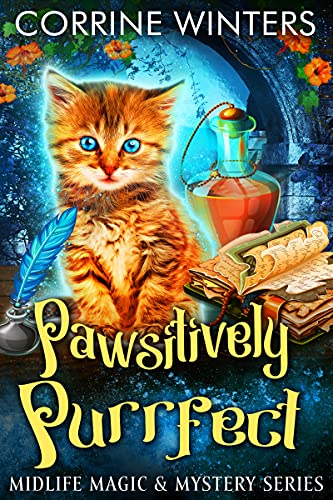 Pawsitively Purrfect: A Paranormal Cozy Mystery (Midlife Magic & Mystery Book 5) by [Corrine Winters]