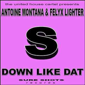 Antoine Montana & Felyx Lighter - Down Like Dat