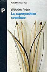 La superposition cosmique de Wilhelm Reich