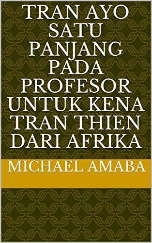 Tran ayo satu Panjang pada Profesor untuk kena Tran Thien dari Afrika (Italian Edition)