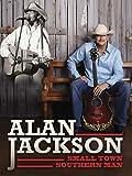 Alan Jackson - Small Town Southern Man