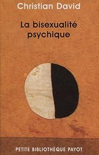 La Bisexualité psychique par Christian David