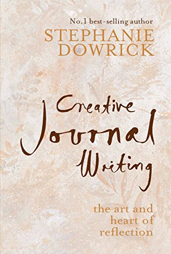Compare Textbook Prices for Creative Journal Writing: The Art and Heart of Reflection Original Edition ISBN 9781585426867 by Dowrick, Stephanie
