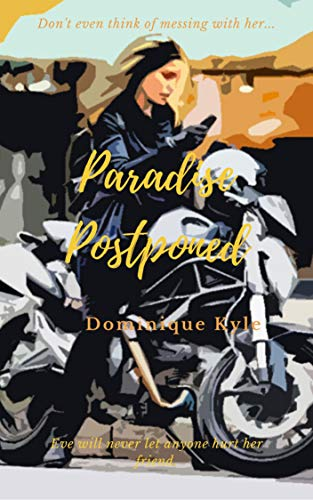 Book: Paradise Postponed (Not Quite Eden Book 2) by Dominique Kyle