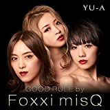 GOOD RULE by Foxxi misQ 歌詞